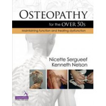 Osteopathy for the Over 50s: Maintaining Function and Treating Dysfunction by Nicette Sergueef, 9781909141094