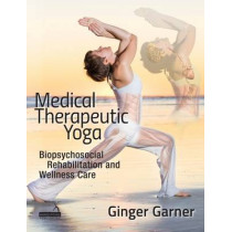 Medical Therapeutic Yoga by Ginger Garner, 9781909141131