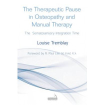 The Therapeutic Pause in Osteopathy and Manual Therapy: The Somatosensory Integration Time, 9781909141360