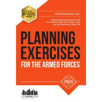 Planning Exercises for the Army Officer, RAF Officer and Royal Navy Officer Selection Process by Richard McMunn, 9781909229587