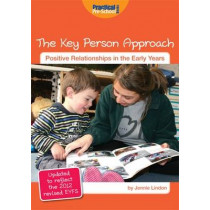 The Key Person Approach: Updated to Reflect the 2012 Revised EYFS by Jennie Lindon, 9781909280212