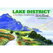 Lake District Sketchbook: A Pictorial Celebration by Jim Watson, 9781909282605