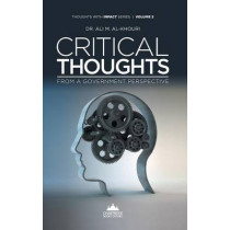 Critical Thoughts from a Government Perspective by Dr. Ali M. Al-Khouri, 9781909287556