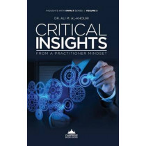 Critical Insights from a Practitioner Mindset by Dr. Ali M. Al-Khouri, 9781909287594