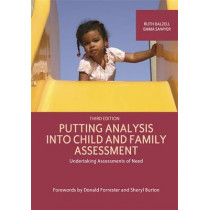 Putting Analysis Into Child and Family Assessment, Third Edition: Undertaking Assessments of Need by Ruth Dalzell, 9781909391239