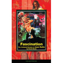 Fascination: The Celluloid Dreams of Jean Rollin by David Hinds, 9781909394230