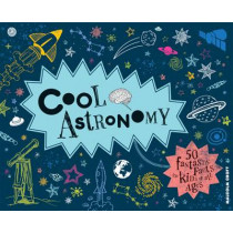 Cool Astronomy: 50 fantastic facts for kids of all ages by Malcolm Croft, 9781909396418