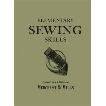 Elementary Sewing Skills: Do it once, do it well by Carolyn Denham, 9781909397415