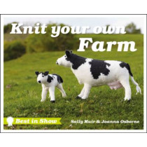 Best in Show: Knit Your Own Farm by Joanna Osborne, 9781909397880