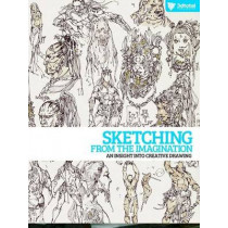 Sketching from the Imagination: An Insight into Creative Drawing by 3DTotal Publishing, 9781909414020