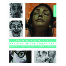 Artist's Guide to the Anatomy of the Human Head: Defining Structure and Capturing Emotions by 3DTotal Publishing, 9781909414457