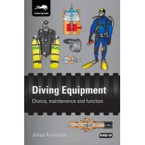 Diving Equipment: Choice, Maintenance and Function by Jonas Arvidsson, 9781909455139
