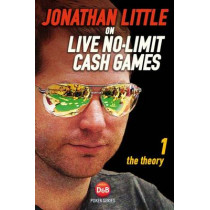Jonathan Little on Live No-Limit Cash Games: The Theory by Jonathan Little, 9781909457232