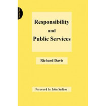 Responsibility and Public Services by Richard Davis, 9781909470835
