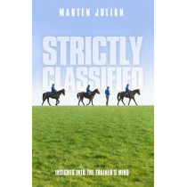 Strictly Classified: Insights into the Trainer's Mind by Marten Julian, 9781909471535