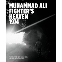 Muhammad Ali: Fighter's Heaven 1974 by Peter Angelo Simon, 9781909526389
