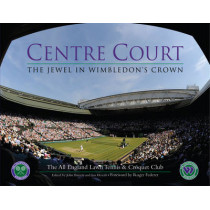 Centre Court: The Jewel in Wimbledon's Crown by Ian Hewitt, 9781909534605