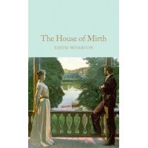 The House of Mirth by Edith Wharton, 9781909621978