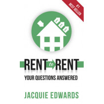 Rent to Rent: Your Questions Answered by Jacquie Edwards, 9781909623965