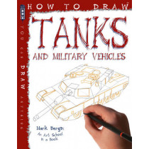 How To Draw Tanks by Mark Bergin, 9781909645110