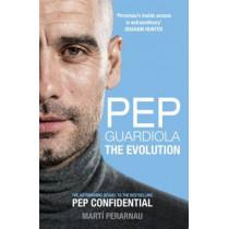 Pep Guardiola: The Evolution by Marti Perarnau, 9781909715493
