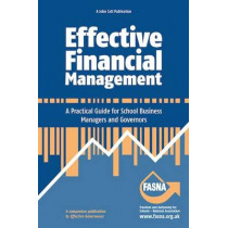 Effective Financial Management: A Practical Guide for School Business Managers and Governors by Peter Beaven, 9781909717251