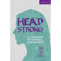 Headstrong: 11 Lessons of School Leadership by Dame Sally Coates, 9781909717268