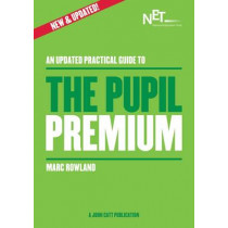 An Updated Practical Guide to the Pupil Premium by Marc Rowland, 9781909717633