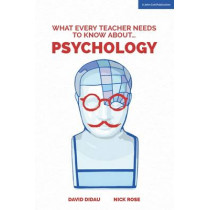 What Every Teacher Needs to Know About Psychology by David Didau, 9781909717855