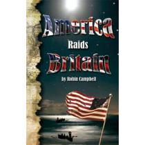 America Raids Britain by Robin Campbell, 9781909757455