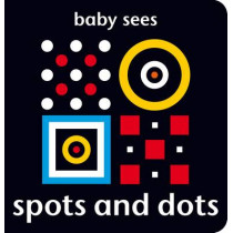 Baby Sees: Spots and Dots by Chez Picthall, 9781909763029