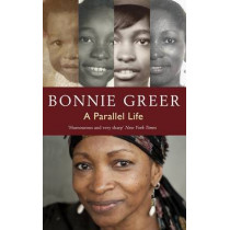 A Parallel Life by Bonnie Greer, 9781909807624