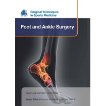 EFOST Surgical Techniques in Sports Medicine - Foot and Ankle Surgery by Gian Luigi Canata, 9781909836341