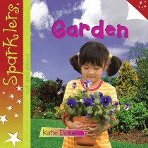 Garden: Sparklers Out and About by Katie Dicker, 9781909850040