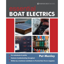 Essential Boat Electics: Carry out on-Board Electrical Jobs Properly & Safely by Pat Manley, 9781909911109