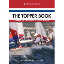 The Topper Book: Topper Sailing from Start to Finish by Dave Cockerill, 9781909911147