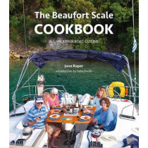 The Beaufort Scale Cookbook: All-Weather Boat Cuisine by June Raper, 9781909911246