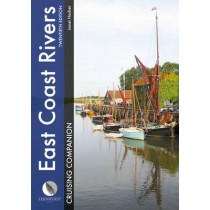 East Coast Rivers Cruising Companion: A Yachtsman's Pilot and Cruising Guide to the Waters from Lowestoft to Ramsgate by Janet Harber, 9781909911512