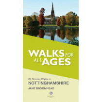 Walks for All Ages in Nottinghamshire by Jane Broomhead, 9781909914025