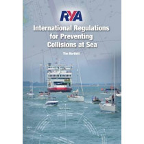 RYA International Regulations for Preventing Collisions at Sea: 2015 by Tim Bartlett, 9781910017067