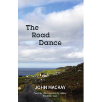The Road Dance by John MacKay, 9781910021934