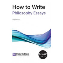How to Write Philosophy Essays by Brian Poxon, 9781910038819