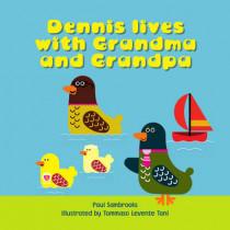 Dennis Lives with Grandma and Grandpa by Paul Sambrooks, 9781910039380