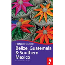 Belize, Guatemala & Southern Mexico by Richard Arghiris, 9781910120088