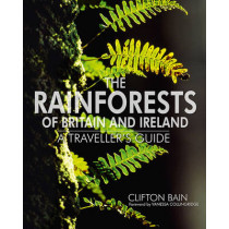 The Rainforests Of Britain And Ireland by Clifton Bain, 9781910124260