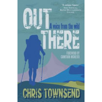 Out There: A Voice from the Wild by Chris Townsend, 9781910124727