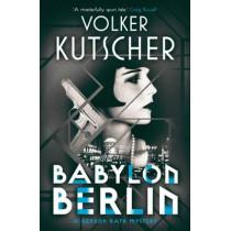 Babylon Berlin by Volker Kutscher, 9781910124970