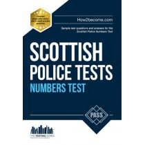 Scottish Police Numbers Tests: Standard Entrance Test (SET) Sample Test Questions and Answers for the Scottish Police Numbers Test by Richard McMunn, 9781910202104