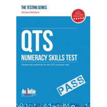 QTS Numeracy Test Questions: The Ultimate Guide to Passing the QTS Numerical Tests by Richard McMunn, 9781910202265