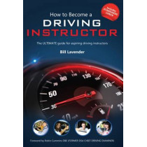 How to Become a Driving Instructor: The Ultimate Guide (How2become) by Bill Lavender, 9781910202975